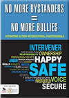 No More Bystanders = No More Bullies: Activating Action in Educational Professionals Shona Anderson