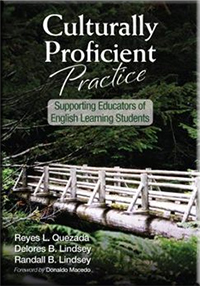 Culturally Proficient Practice: Supporting Educators of English Learning Students